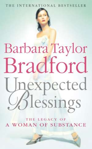 Unexpected Blessings de Barbara Taylor Bradford