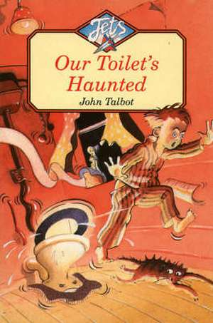 Our Toilet's Haunted de John Talbot
