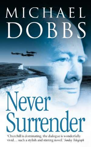 Never Surrender de Michael Dobbs