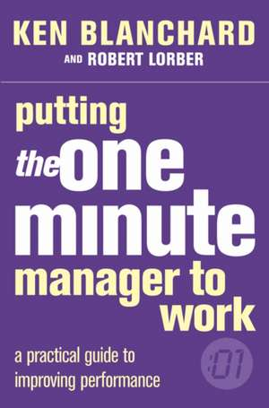 Putting the One Minute Manager to Work de Kenneth Blanchard