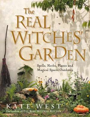 The Real Witches' Garden de Kate West