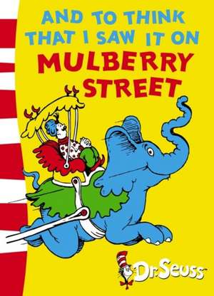 And To Think That I Saw It On Mulberry Street de Dr. Seuss