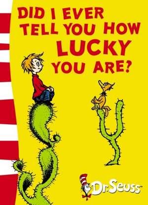 Did I Ever Tell You How Lucky You Are? de  Dr. Seuss
