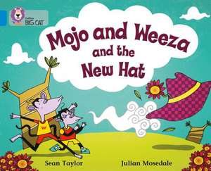Mojo and Weeza and the New Hat de Sean Taylor