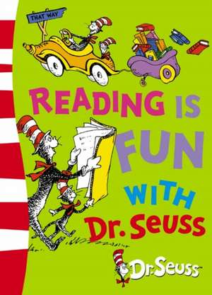 Reading is Fun with Dr. Seuss de Dr. Seuss