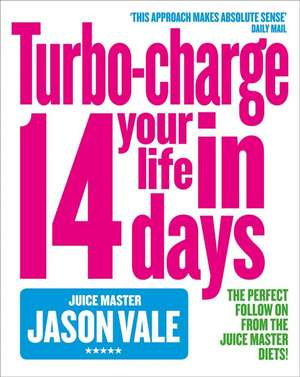 Turbo-charge Your Life in 14 Days de Jason Vale