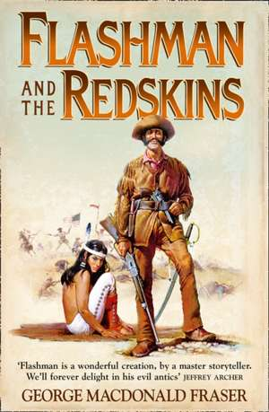 Flashman and the Redskins de George MacDonald Fraser