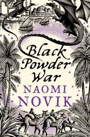 Black Powder War de Naomi Novik