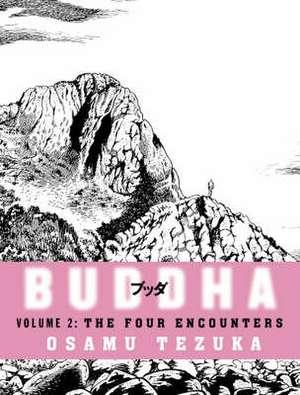 The Four Encounters: Buddha, Book 2 de Osama Tezuka