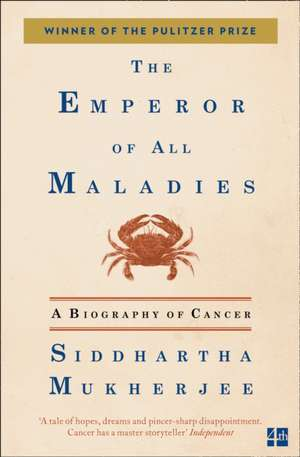 The Emperor of All Maladies: A biography of cancer de Siddhartha Mukherjee