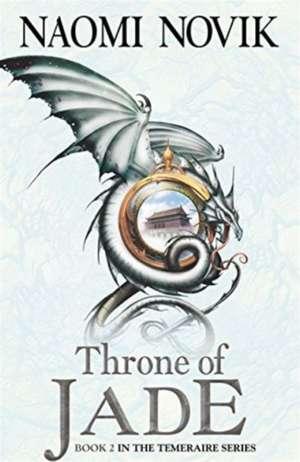 Throne of Jade de Naomi Novik