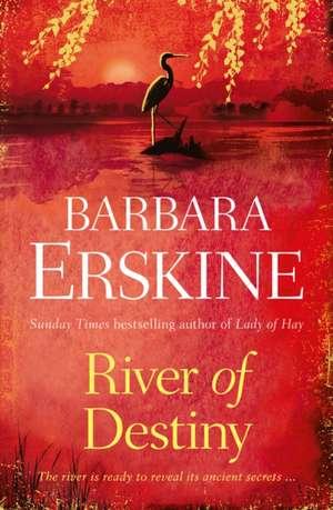 River of Destiny de Barbara Erskine