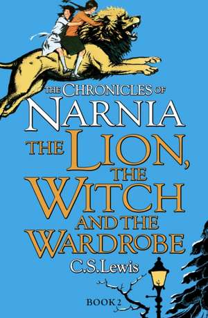 Chronicles of Narnia 2. The Lion, the Witch and the Wardrobe de Clive Staples Lewis