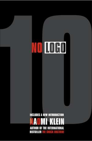 No Logo. 10th Anniversary edition de Naomi Klein