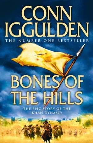 Bones of the Hills de Conn Iggulden