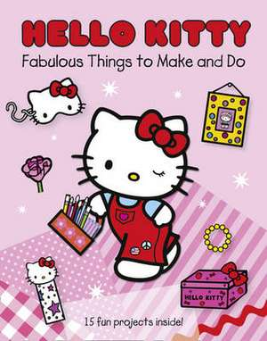 Hello Kitty Fabulous Things to Make and Do Book