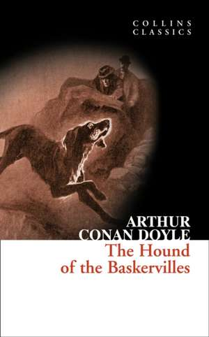 The Hound of the Baskervilles:  A Sherlock Holmes Adventure (Collins Classics) de Arthur Conan Doyle