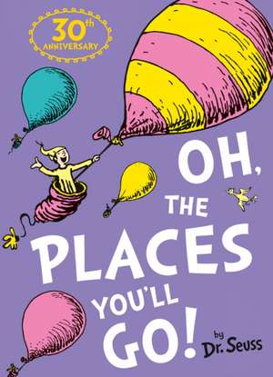 Oh, the Places You'll Go! de Dr. Seuss