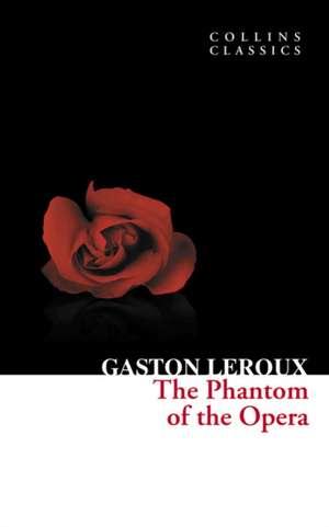 Phantom of the Opera de Gaston Leroux