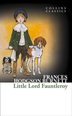 Hodgson Burnett, F: Little Lord Fauntleroy de Frances Hodgson Burnett