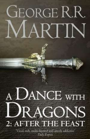 A Dance With Dragons: Part 2 of 2. After the Feast de George R. R. Martin
