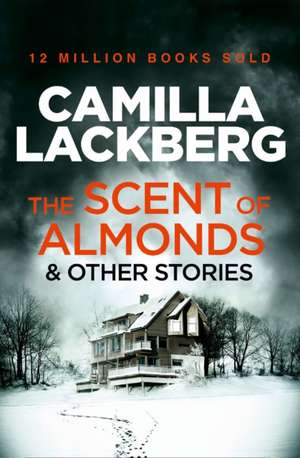 The Scent of Almonds and Other Stories de Camilla Läckberg