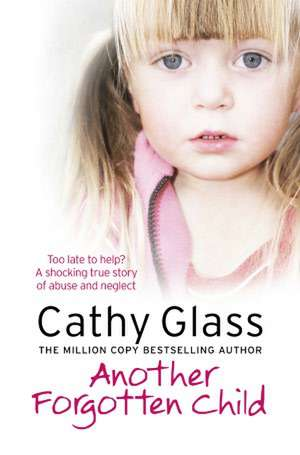 Another Forgotten Child de Cathy Glass