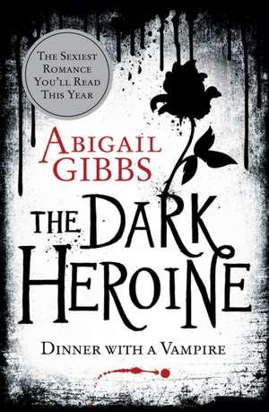 Dinner with a Vampire de Abigail Gibbs