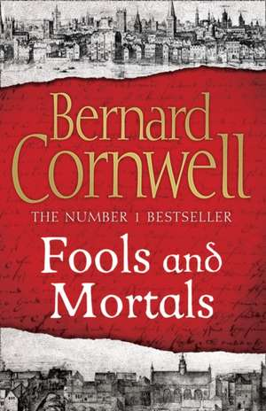Fools and Mortals de Bernard Cornwell