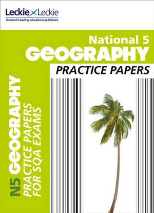 National 5 Geography Practice Papers for SQA Exams