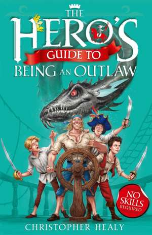 The Hero's Guide to Being an Outlaw