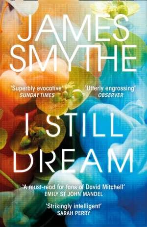 I Still Dream de James Smythe