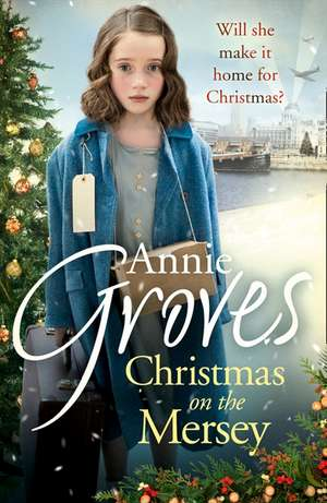 Christmas on the Mersey de Annie Groves