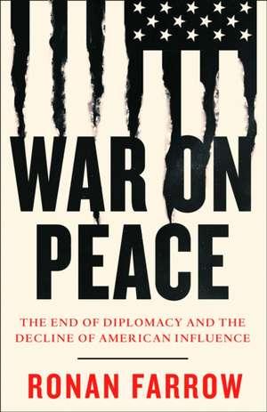 War on Peace de Ronan Farrow