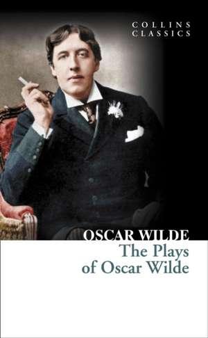 Plays of Oscar Wilde de Oscar Wilde