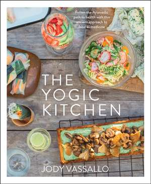 Vassallo, J: Yogic Kitchen de Jody Vassallo