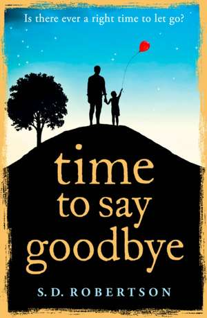 Time to Say Goodbye de S. D. Robertson
