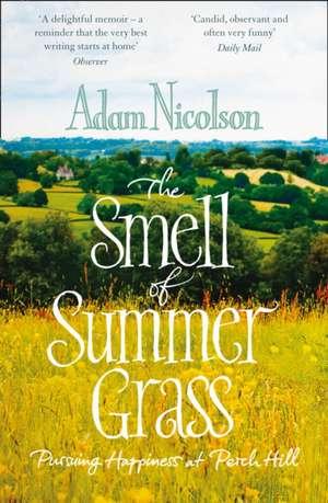 Smell of Summer Grass de Adam Nicolson