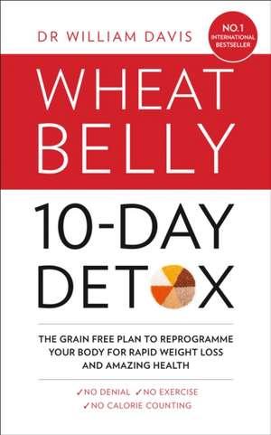 The Wheat Belly 10-Day Detox de William Davis