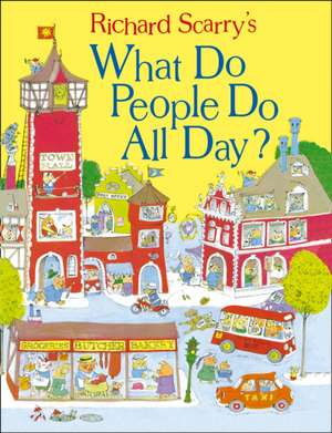 Scarry, R: What Do People Do All Day? de Richard Scarry