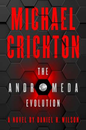 The Andromeda Evolution de Michael Crichton