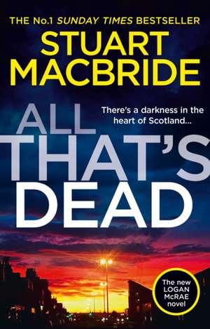 All That's Dead de Stuart MacBride