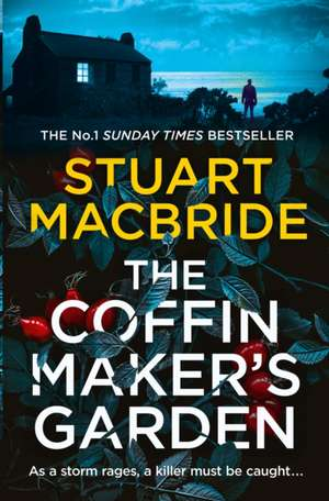 The Coffinmaker's Garden de Stuart MacBride