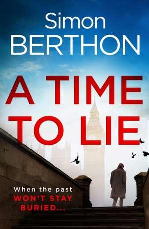 Berthon, S: A Time to Lie de Simon Berthon