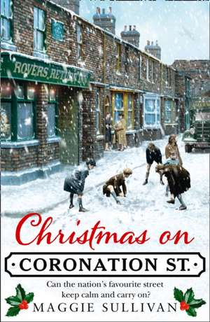 Christmas on Coronation Street de Maggie Sullivan