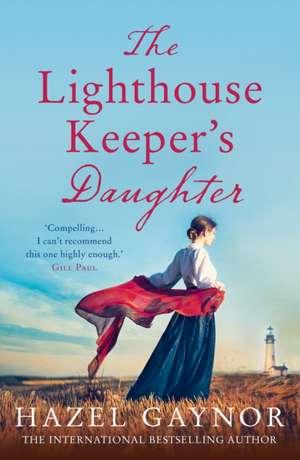 The Lighthouse Keeper's Daughter de Hazel Gaynor