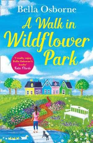 A Walk in Wildflower Park de Bella Osborne