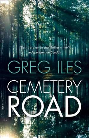 Iles, G: Cemetery Road de Greg Iles