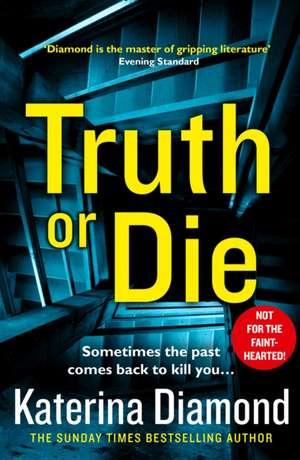 Truth or Die de Katerina Diamond
