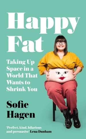 Happy Fat de Sofie Hagen